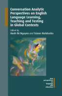 Conversation Analytic Perspectives on English Language Learning  Teaching and Testing in Global Contexts