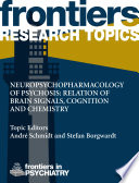 Neuropsychopharmacology of Psychosis: Relation of Brain Signals, Cognition and Chemistry