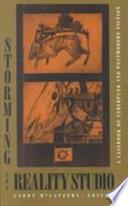 """Storming the Reality Studio: A Casebook of Cyberpunk and Postmodern Science Fiction"" by Larry McCaffery, J. G. Ballard, Richard Kadrey, Kathy Acker"