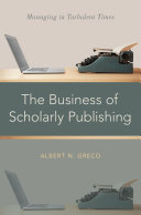 The Business of Scholarly Publishing