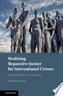 Realizing Reparative Justice For International Crimes
