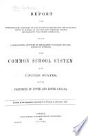 Report [by J. Fraser, Bishop of Manchester,] to the Commissioners appointed to inquire into ... schools in England ... and ... Scotland, on the Common School system of the United States, and of the Provinces of Upper and Lower Canada. Ordered by the Legislative Assembly to be printed, 14 November 1867