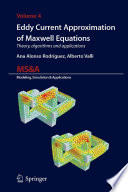 Eddy Current Approximation of Maxwell Equations  : Theory, Algorithms and Applications