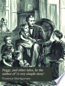 Peggy And Other Tales By The Author Of A Very Simple Story Florence Montgomery With Illustrations