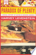 """Paradox of Plenty: A Social History of Eating in Modern America"" by Harvey Levenstein, Professor of History Harvey Levenstein"