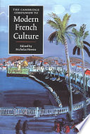The Cambridge Companion to Modern French Culture