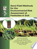 Semi Field Methods for the Environmental Risk Assessment of Pesticides in Soil Book