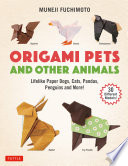Origami Pets and Other Animals
