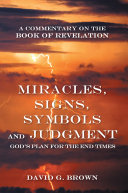Miracles, Signs, Symbols and Judgment God's Plan for the End Times ebook