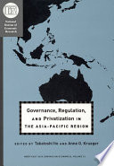 Governance  Regulation  and Privatization in the Asia Pacific Region