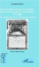 Pdf Élus de Dieu et élus du monde dans le royaume du Guatemala (1753-1808) Telecharger
