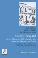 Simplify, Simplify! Brevity, Plainness and Their Complications in American Literature and Culture