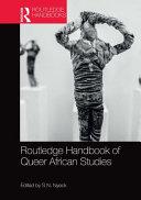 Routledge Handbook of Queer African Studies Book PDF