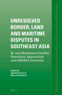 Unresolved Border  Land and Maritime Disputes in Southeast Asia