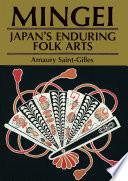Mingei  Japan s Enduring Folk Arts