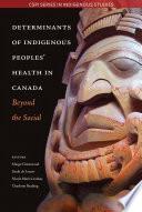 Determinants of Indigenous Peoples  Health