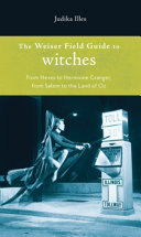 The Weiser Field Guide to Witches