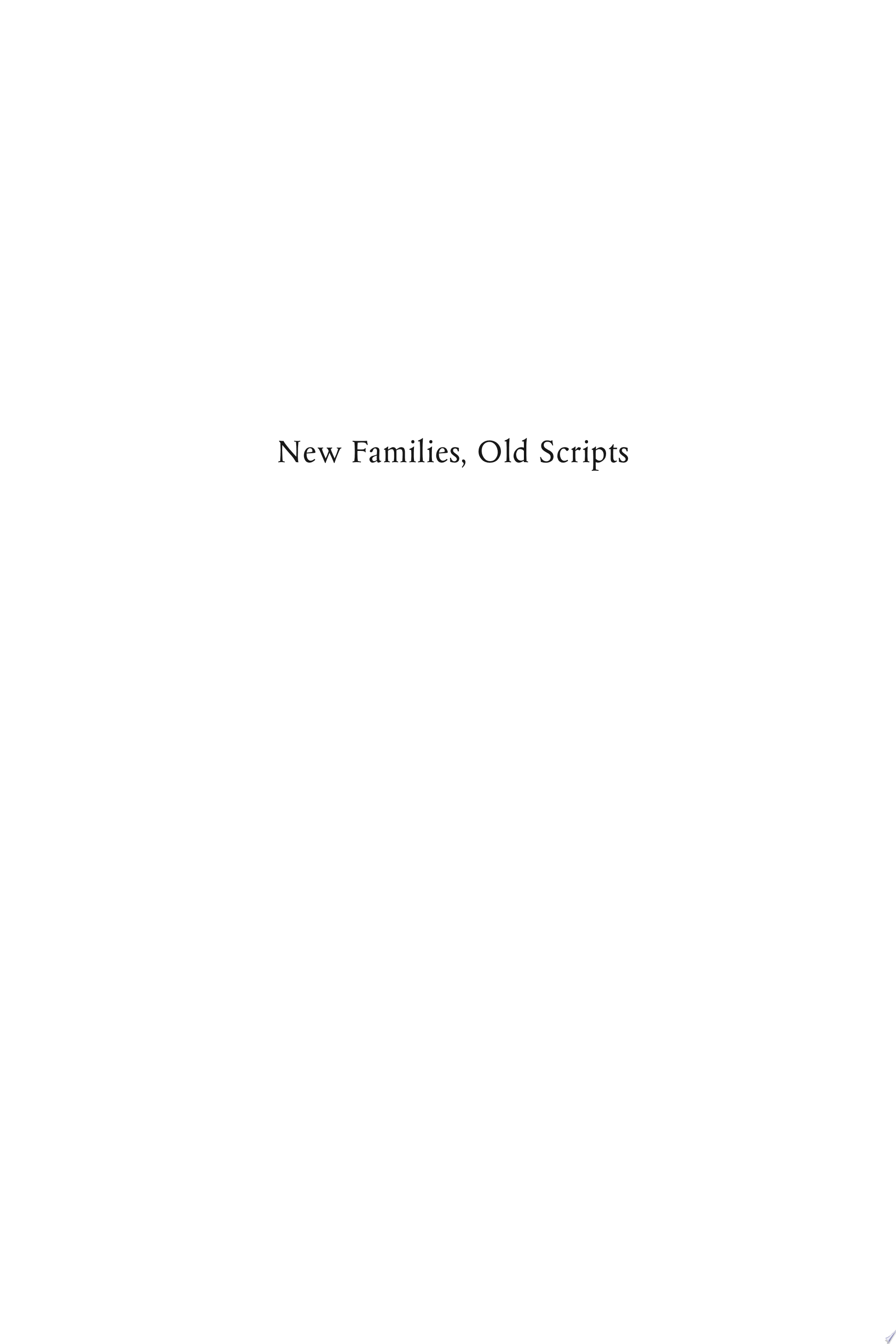 New Families  Old Scripts