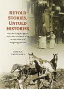 Retold Stories, Untold Histories