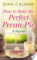 How To Bake The Perfect Pecan Pie  Home for the Holidays  Book 1  Book