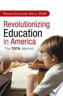 Revolutionizing Education in America