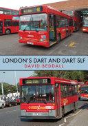 London s Dart and Dart SLF