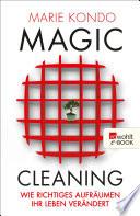 Magic Cleaning  : Wie richtiges Aufräumen Ihr Leben verändert
