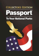 Passport to Your National Parks   Collector s Edition