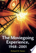 The Moviegoing Experience 1968 2001