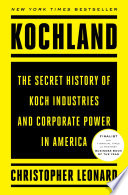 """Kochland: The Secret History of Koch Industries and Corporate Power in America"" by Christopher Leonard"