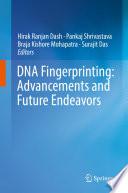"""DNA Fingerprinting: Advancements and Future Endeavors"" by Hirak Ranjan Dash, Pankaj Shrivastava, Braja Kishore Mohapatra, Surajit Das"
