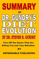Summary of Dr. Gundry's Diet Evolution by Dr. Steven R. Gundry