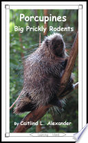 Porcupines: Big Prickly Rodents