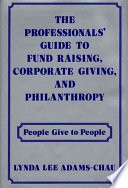 The Professionals  Guide to Fund Raising  Corporate Giving  and Philanthropy