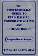The Professionals' Guide to Fund Raising, Corporate Giving, and Philanthropy
