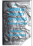 The General History of Drugs, Volume One