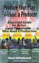 Produce Your Play Without a Producer