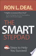 """""""The Smart Stepdad: Steps to Help You Succeed"""" by Ron L. Deal"""