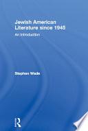 Jewish American Literature since 1945