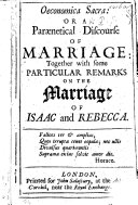 Oeconomia Sacra  or  a par  netical discourse of marriage  together with some particular remarks on the marriage of Isaac and Rebecca   By J  P