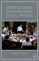 How Global Institutions Rule the World Pdf/ePub eBook