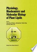 Physiology  Biochemistry and Molecular Biology of Plant Lipids