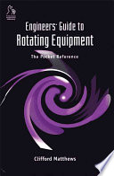 Engineers  Guide to Rotating Equipment