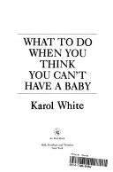 What to Do When You Think You Can t Have a Baby