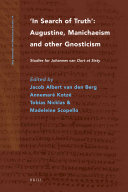 In Search of Truth. Augustine, Manichaeism and Other Gnosticism
