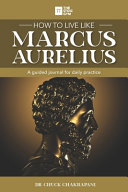 How to Live Like Marcus Aurelius  A Guided Journal for Daily Practice