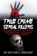 True Crime Serial Killers