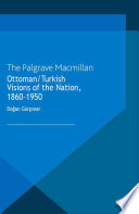 Ottoman/Turkish Visions of the Nation, 1860-1950