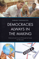 Democracies Always in the Making