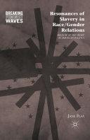 Resonances of Slavery in Race/Gender Relations